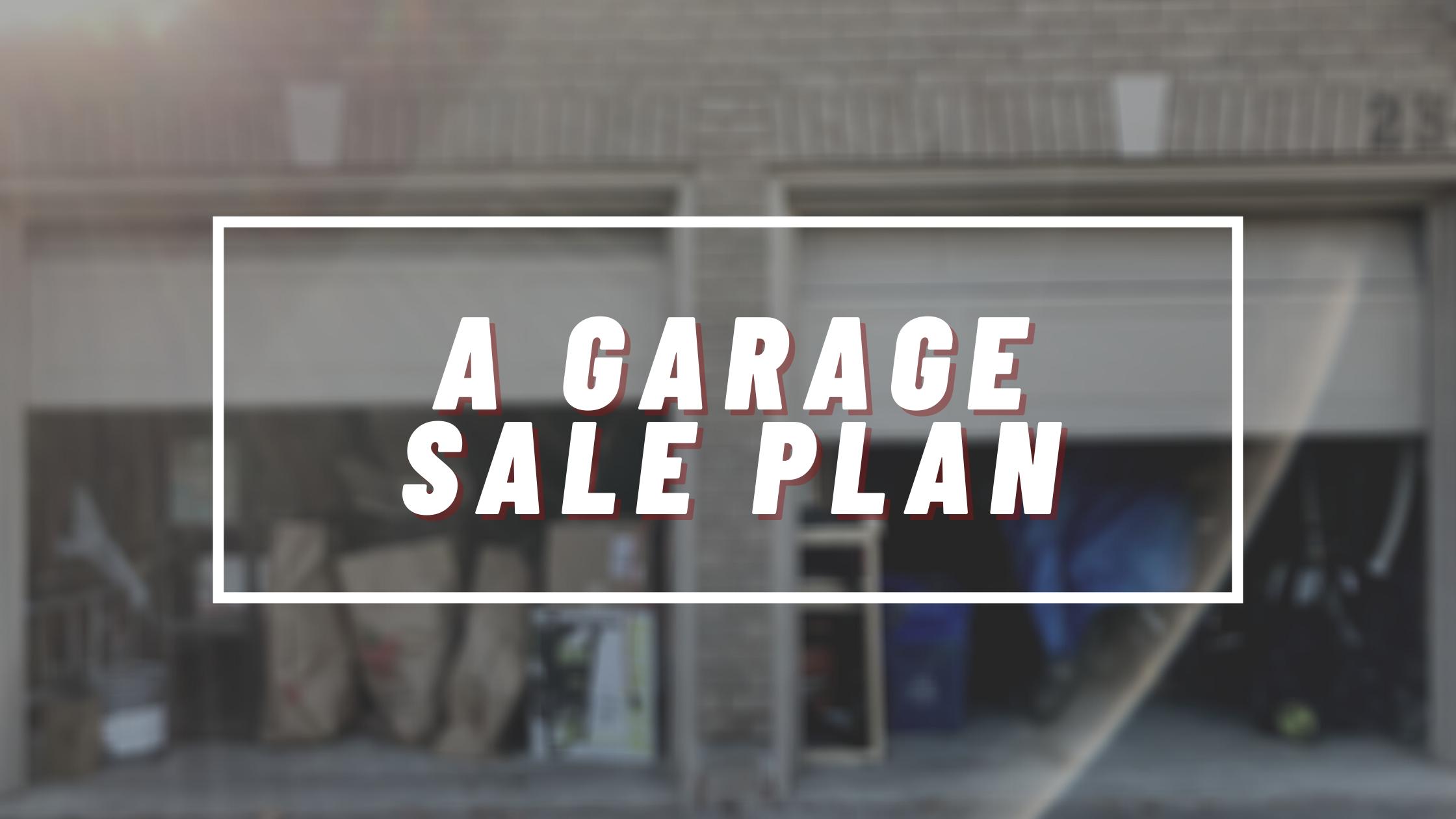 A Garage Sale Plan by Bin There Dump That