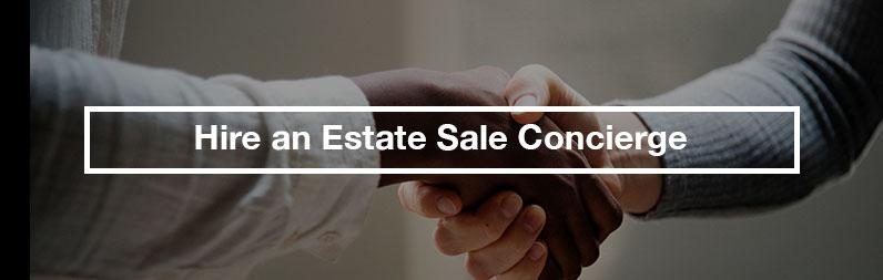 hire an estate sale concierge