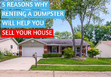 Renting a Dumpster Will Help You Sell Your House