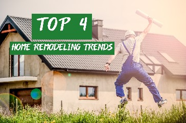 Top 4 Home Remodeling Trends for 2018
