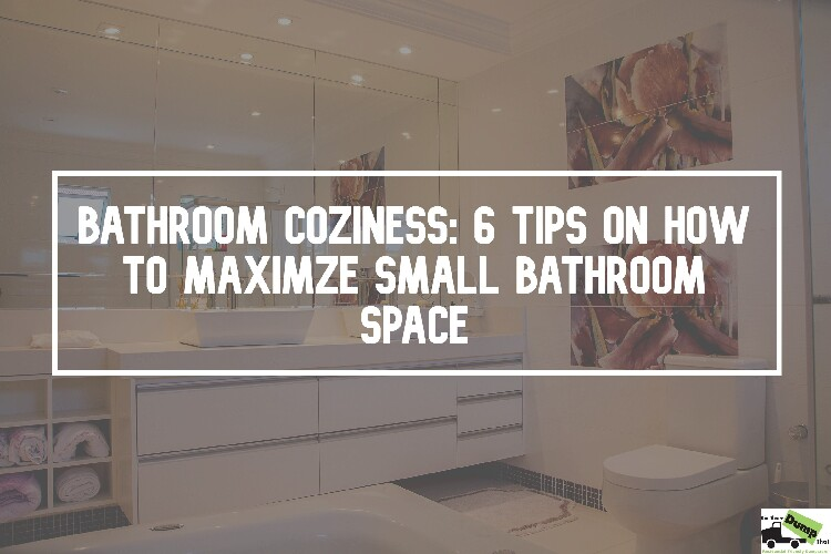 6 Tips On How to Maximize Small Bathroom Space