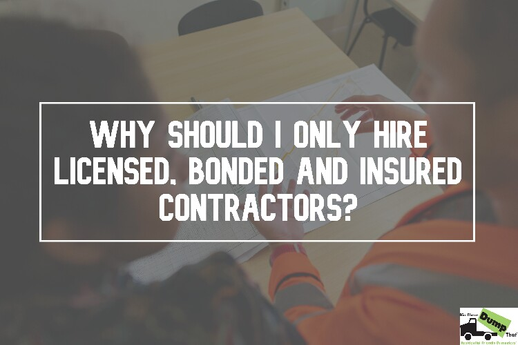 Hire Licensed, Bonded and Insured Contractors